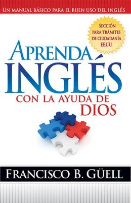 Aprenda Ingles Con La Ayuda De Dios - eBook  -     By: Francisco Guell