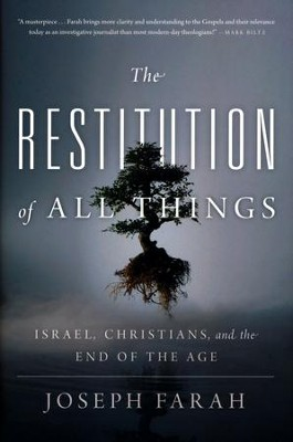 Restitution of All Things: Israel, Christians, and the End of the Age  -     By: Joseph Farah