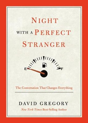 Night with a Perfect Stranger: The Conversation That Changes Everything - eBook  -     By: David Gregory