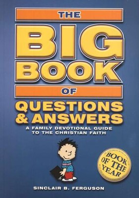The Big Book Of Questions and Answers   -     By: Sinclair B. Ferguson