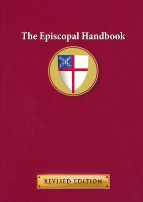 The Episcopal Handbook, Revised Edition   -