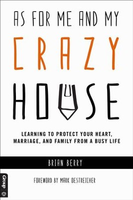 As for Me and My [Crazy] House - PDF Download  [Download] -     By: Brian Berry