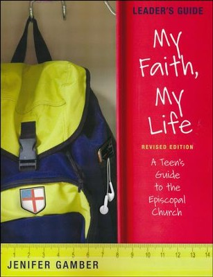 My Faith, My Life, Leader's Guide - revised edition  -     By: Jenifer Gamber