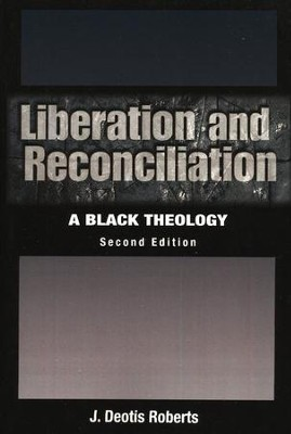 Liberation and Reconciliation: A Black Theology   -     By: J. Deotis Roberts
