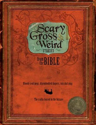 Scary, Gross, & Weird Stories from the Bible - PDF Download  [Download] -     By: Group