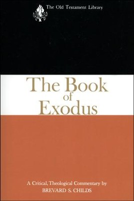 The Book of Exodus: Old Testament Library [OTL]   -     By: Brevard S. Childs