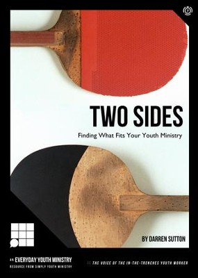 Two Sides: Finding What Fits Your Youth Ministry - PDF Download  [Download] -     By: Darren Sutton
