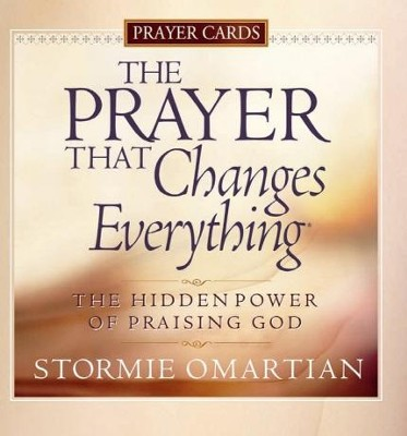 Prayer That Changes Everything Prayer Cards, The: The Hidden Power of Praising God - eBook  -     By: Stormie Omartian