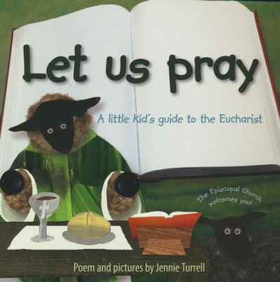 Let Us Pray: A Little Kid's Guide to the Eucharist  -     By: Jennie Turrell