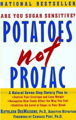 Potatoes Not Prozac: A Natural Seven-Step Plan to: Control Your Craving - eBook  -     By: Kathleen DesMaisons