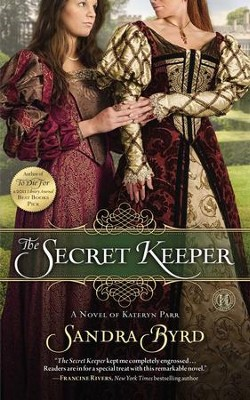 The Secret Keeper: Kateryn Parr - eBook   -     By: Sandra Byrd