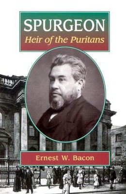 Spurgeon, Heir of the Puritans, Grades 9-12   -     By: Ernest W. Bacon