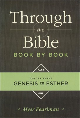 Through the Bible Book by Book volume 1: Old Testament Genesis to Esther   -     By: Myer Pearlman