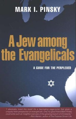 A Jew Among the Evangelicals: A Guide for the Perplexed   -     By: Mark I. Pinsky