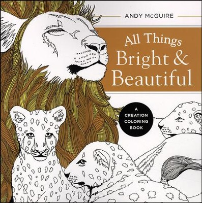 All Things Bright & Beautiful: A Creation Coloring Book: Andy ...