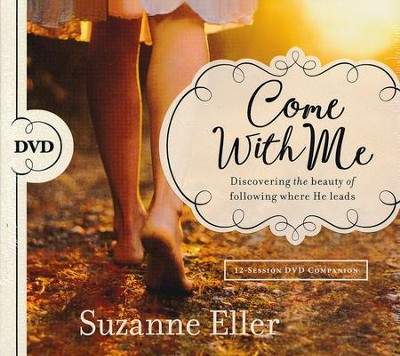 Come With Me DVD: Discovering the Beauty of Following Where He Leads  -     By: Suzanne Eller