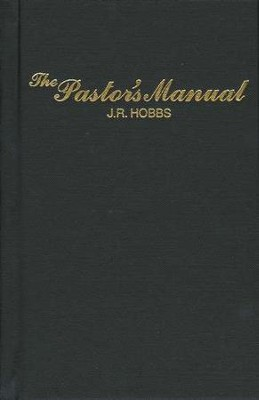 The Pastor's Manual   -     By: J.R. Hobbs