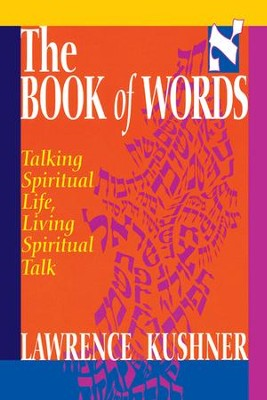 The Book of Words: Talking Spiritual Life, Living Spiritual Talk  -     By: Lawrence Kushner