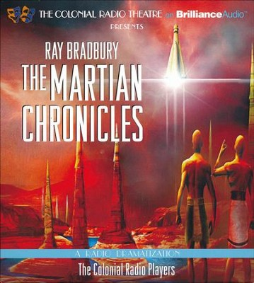 Ray Bradbury's The Martian Chronicles: A Radio Dramatization - unabridged audiobook on CD  -     Narrated By: The Colonial Radio Players     By: Ray Bradbury