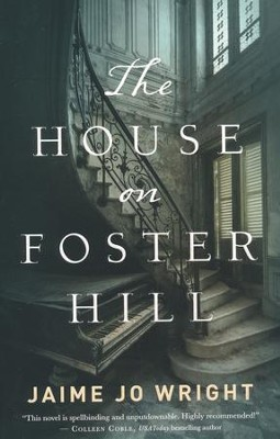 The House on Foster Hill  -     By: Jaime Jo Wright