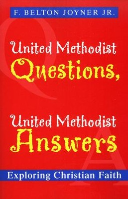 United Methodist Questions, United Methodist Answers: Exploring Christian Faith  -     By: F. Belton Joyner Jr.