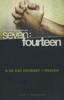 Second Chronicles Seven:Fourteen: A 28-Day Journey in Prayer  -     By: James T. Bradford