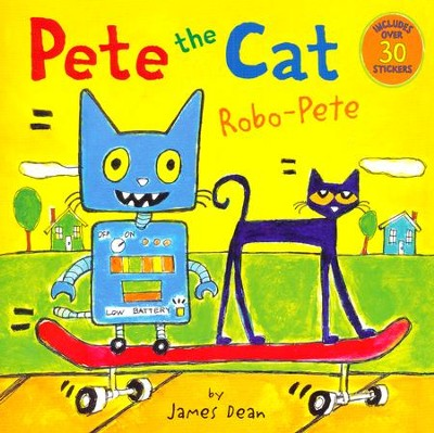 Pete the Cat: Robo-Pete   -     By: James Dean, Kimberly Dean     Illustrated By: James Dean