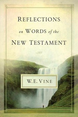 Reflections on Words of the New Testament - eBook  -     By: W.E. Vine