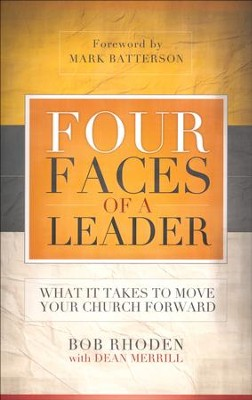 Four Faces of a Leader: What It Takes to Move Your Church Forward  -     By: Bob Rhoden