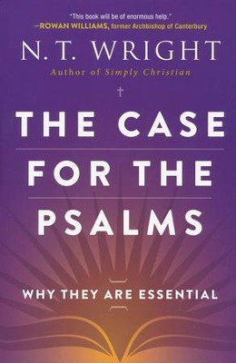 The Case for the Psalms: Why They Are Essential   -     By: N.T. Wright
