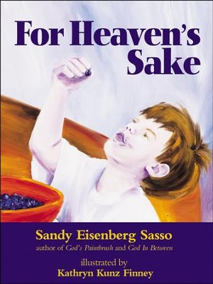 For Heaven's Sake  -     By: Sandy Eisenberg Sasso     Illustrated By: Kathryn Kunz Finney
