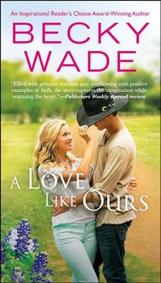 A Love Like Ours  -     By: Becky Wade