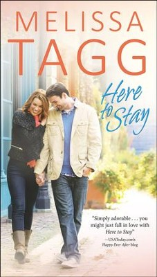 Here to Stay  -     By: Melissa Tagg