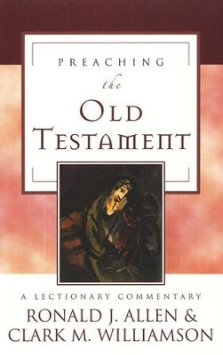 Preaching the Old Testament: A Lectionary Commentary  -     By: Ronald J. Allen