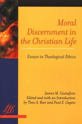 Moral Discernment in the Christian Life: Essays in Theological Ethics  -     By: James M. Gustafson