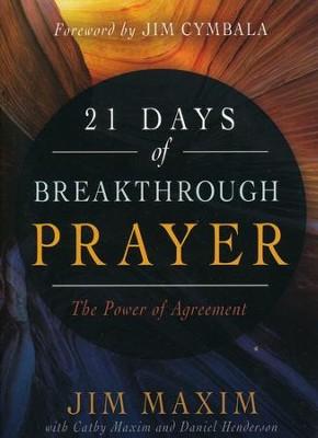 21 days of breakthrough prayer the power of agreement jim maxim 21 days of breakthrough prayer the power of agreement by jim maxim platinumwayz