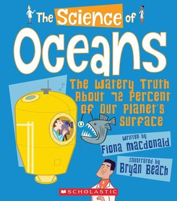 The Science of Oceans  -     By: Fiona Macdonald     Illustrated By: Bryan Beach