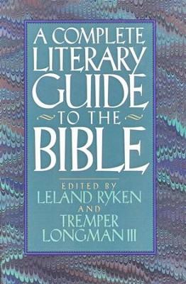 The Complete Literary Guide to the Bible   -     By: Leland Ryken, Tremper Longman III