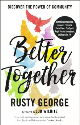 Better Together  -     By: Rusty George