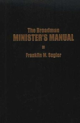 The Broadman Minister's Manual   -     By: Franklin M. Segler