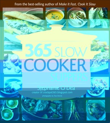 365 Slow Cooker Recipes  -     By: Stephanie O'Dea