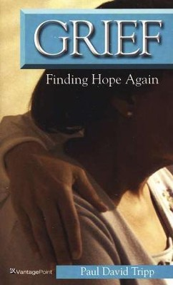 Grief: Finding Hope Again   -     By: Paul David Tripp