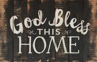 God Bless this Home, Rustic Wall Art  -