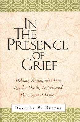 In the Presence of Grief-Paperback   -     By: Dorothy S. Becvar
