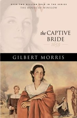 Captive Bride, The - eBook  -     By: Gilbert Morris