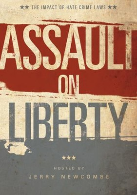 Assault On Liberty: The Impact Of Hate Crime Laws  -     By: Truth In Action Ministries