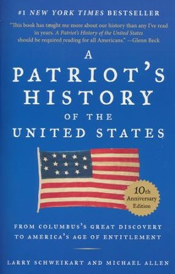 A Patriot's History of the United States: From Columbus's Great Discovery to America's Age of Entitlement   -     By: Larry Schweikart, Michael Patrick