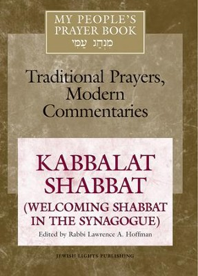 My People's Prayer Book Vol. 8-Kabbalat Shabbat: Welcoming Shabbat in the Synagogue  -     By: Rabbi Lawrence A. Hoffman