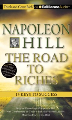 Napoleon Hill  The Road to Riches: 13 Keys to Success - unabridged audiobook on CD  -     Narrated By: Napoleon Hill, Greg S. Reid     By: Napoleon Hill, Greg S. Reid