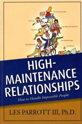 High-Maintenance Relationships  -     By: Dr. Les Parrott